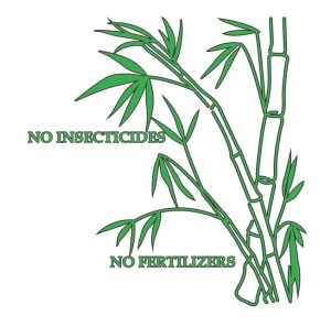 Growing bamboo requires NO insecticides and NO fertilizers.